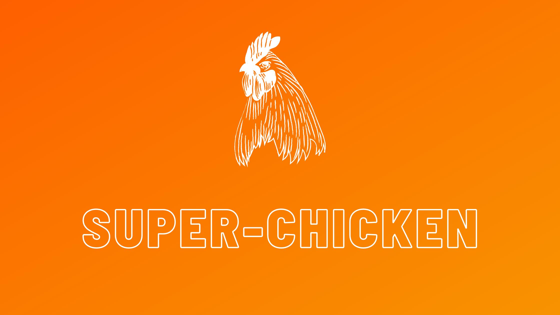 super-chickens